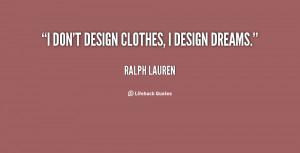 quote-Ralph-Lauren-i-dont-design-clothes-i-design-dreams-92906.png