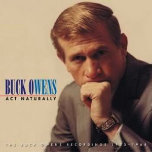 Oh, yes, forgot about Act Naturally. It was Buck Owens, wasn't it?