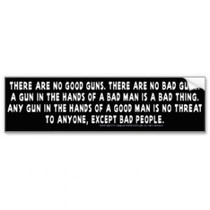 There are no bad guns...2 car bumper sticker