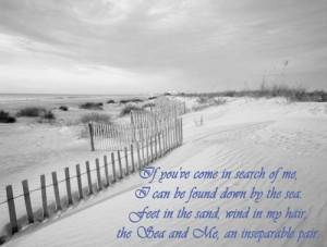 ... Feet in the sand, wind in my hair, the Sea and Me, an inseparable pair