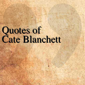 quotes of cate blanchett quotesteam april 5 2014 entertainment 1 ...
