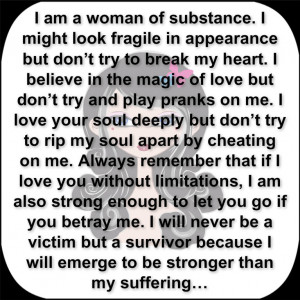 am a woman of substance. I might look fragile in appearance but