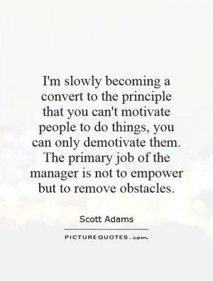 Managers Quotes Obstacles Quotes Scott Adams Quotes