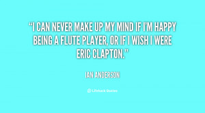 quote-Ian-Anderson-i-can-never-make-up-my-mind-60113.png