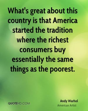 What's great about this country is that America started the tradition ...