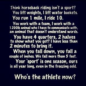 horseback riding is the hardest sport!