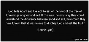 tells Adam and Eve not to eat of the fruit of the tree of knowledge ...