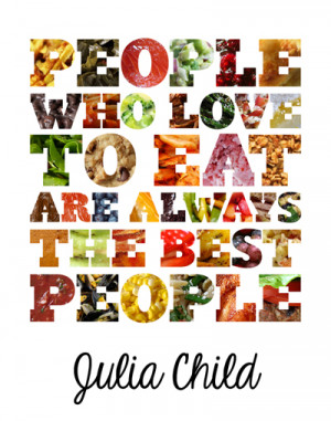 Julia Child Food Quote Art (Full-Color PDF Download)