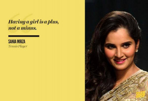 Sania Mirza Quote on Girl child being a plus and not minus