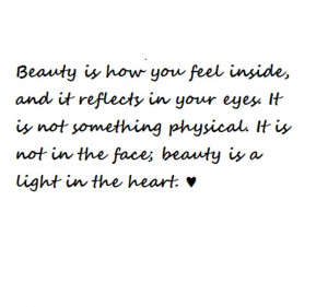 "Quote 9: ""Beauty is how you feel inside and it reflects in your eyes ..."