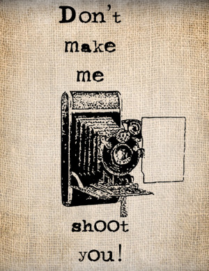 Antique Camera Photographer Shoot Funny Quote Illustration Digital ...