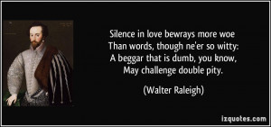 quote-silence-in-love-bewrays-more-woe-than-words-though-ne-er-so ...
