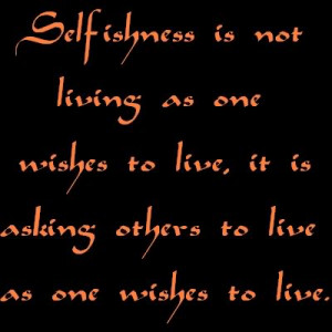 Selfishness quote #1