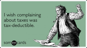 taxes-irs-complaining-tax-day-ecards-someecards.png