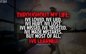 _quote_throughout_my_life_ive_loved_ive_lied_ive_hurt_ive_lost_ive ...