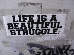 beautiful, inspirational, life, simple words, struggle
