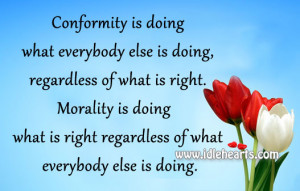 Conformity Quotes Conformity is doing what