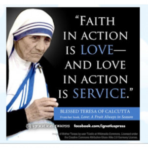 Faith in action is love. Love in action is service.