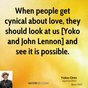 When people get cynical about love, they should look at us [Yoko and ...