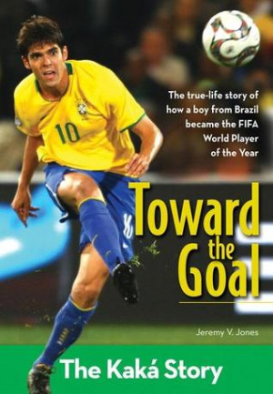 "... by marking ""Toward the Goal: The Kaka Story"" as Want to Read"