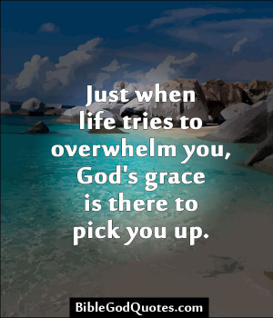 ... To Overwhelm You, God's Grace Is There To Pick You Up - Bible Quote