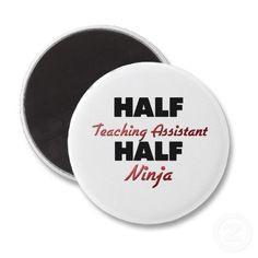Half Teaching Assistant Half Ninja Fridge Magnet