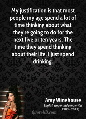 My justification is that most people my age spend a lot of time ...