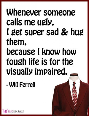 Will ferrell quotes, famous, sayings, best, about yourself