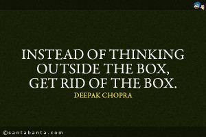 Thinking Outside The Box Quotes Instead of thinking outside