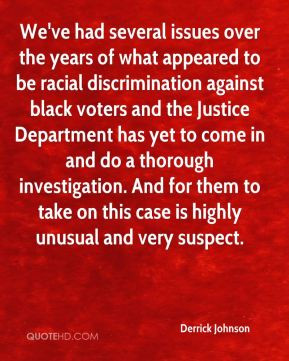 We've had several issues over the years of what appeared to be racial ...