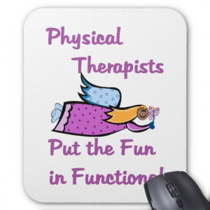 Physical Therapy Sayings Physical therapist mouse pad