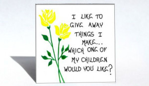 Magnet - Parenting, Humorous quote, crafting, children, yellow flowers