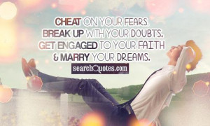 Cheating Break Up Quotes Cheat on your fears. break up