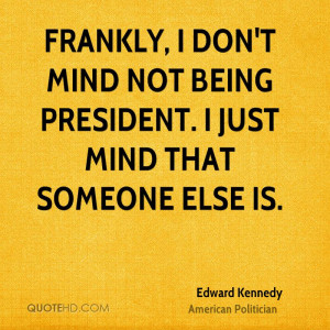 Edward Kennedy Politics Quotes