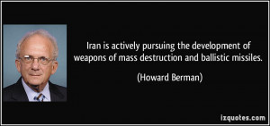 Iran is actively pursuing the development of weapons of mass ...