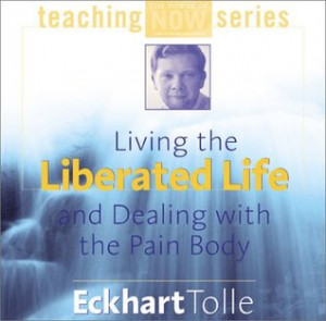 """... the Liberated Life and Dealing with the Pain Body"""" as Want to Read"""