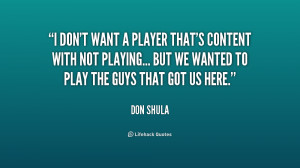 quote-Don-Shula-i-dont-want-a-player-thats-content-217925.png