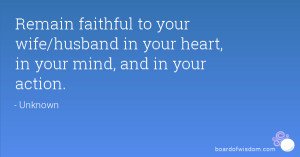 Remain faithful to your wife/husband in your heart, in your mind, and ...