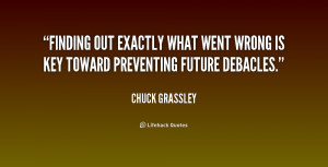 quote-Chuck-Grassley-finding-out-exactly-what-went-wrong-is-182296_1 ...