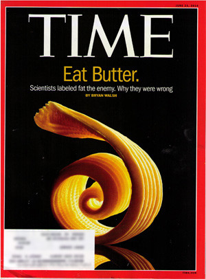 "We Win! TIME Magazine Officially Recants (""Eat Butter…Don't ..."