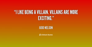 quote-Judd-Nelson-i-like-being-a-villain-villains-are-26633.png