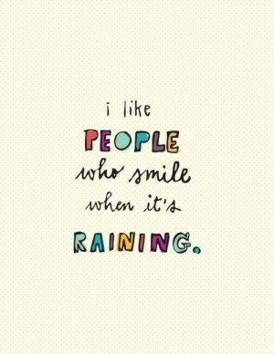tagged quote quotes positive inspire inspirational smile rain raining ...