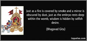 Just as a fire is covered by smoke and a mirror is obscured by dust ...