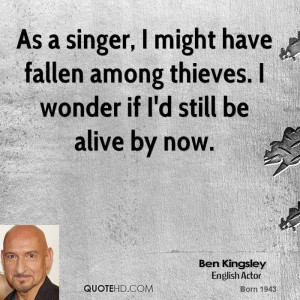Ben Kingsley Quotes...