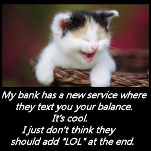 Funny Quotes-your bank account balance is $2.00 LOL! Haha does sound ...