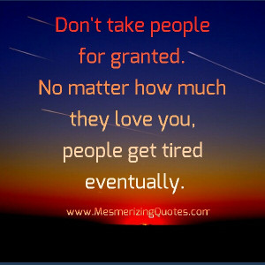 Don't take people for granted