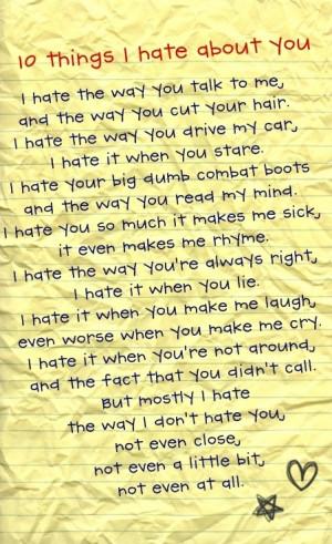 10 Things I Hate About You 10 things I hate about you poem