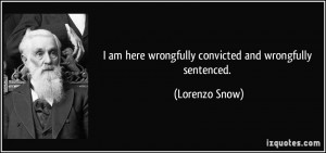 quote-i-am-here-wrongfully-convicted-and-wrongfully-sentenced-lorenzo ...