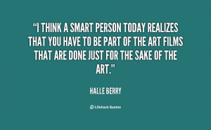 File Name : quote-Halle-Berry-i-think-a-smart-person-today-realizes ...