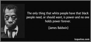 ... black people need, or should want, is power-and no one holds power